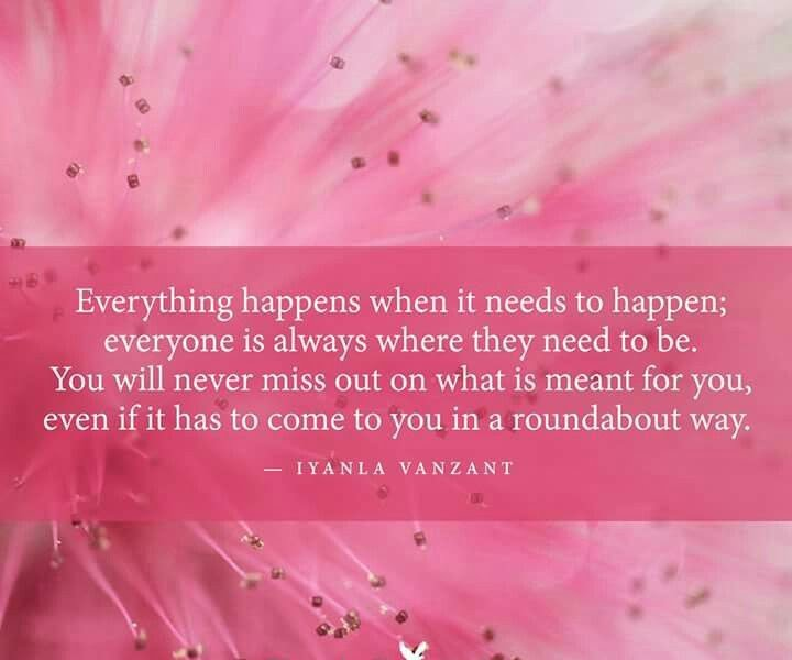 everything happens when it needs to