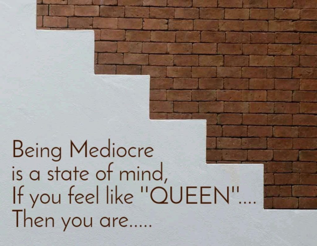 mediocrity is a state of mind