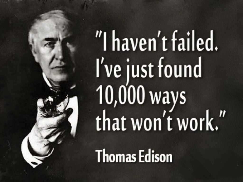 From Edison to Hitler, a lot of people face a bad start but they didn't lose hope