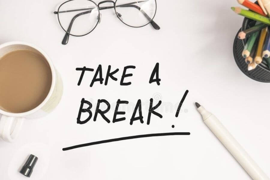 Make it a habit to take a break to be more productive.